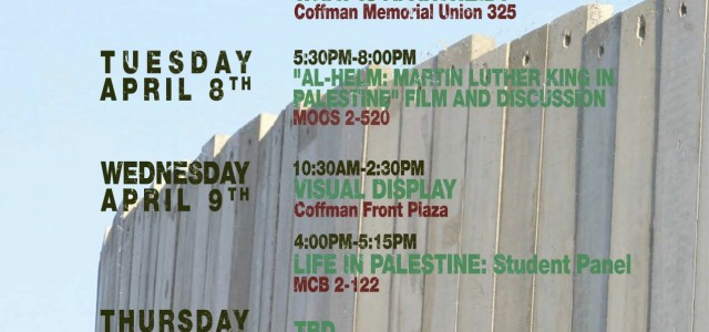 Join the Students for Justice in Palestine for Israeli Apartheid Week ———————————————————— MONDAY, APRIL 7 10:30 am – 2:30 pm Visual Display - COFFMAN FRONT PLAZA 4:00 pm – 5:30 pm […]